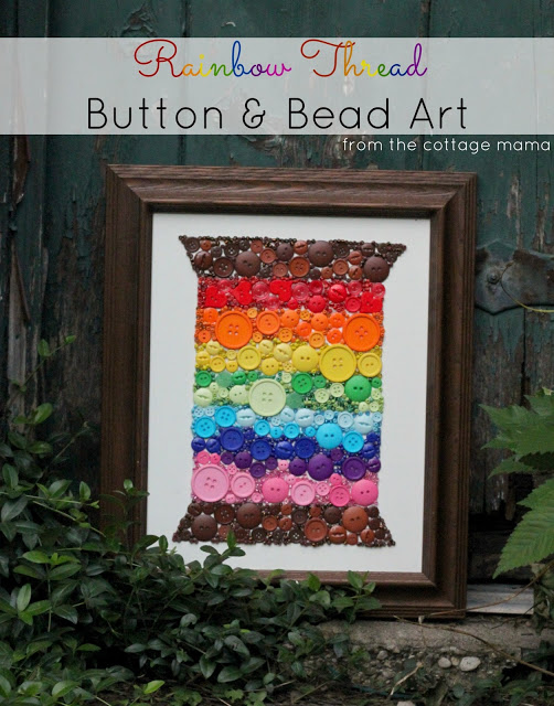 Rainbow Thread Button and Bead Art by Lindsay Wilkes from The Cottage Mama. www.thecottagemama.com
