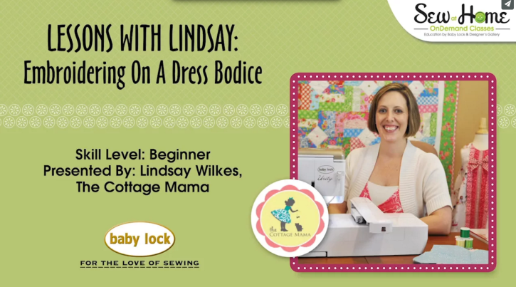 Lessons with Lindsay Sewing Videos. How to Embroider a Dress Bodice. Such a GREAT video from The Cottage Mama!!