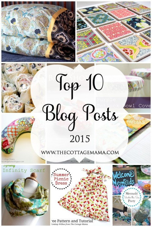 The Top 10 Blog Posts from 2015 on The Cottage Mama Blog. You MUST check out some of these awesome free projects! www.thecottagemama.com