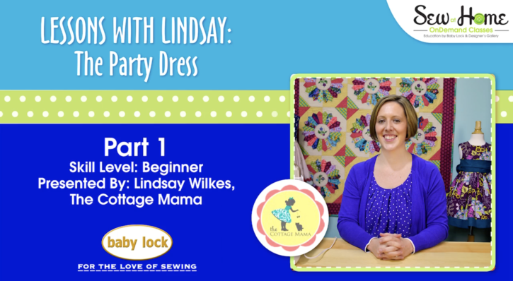 Lessons with Lindsay: The Party Dress Free Pattern Video - Part 1. Lindsay Wilkes from The Cottage Mama.