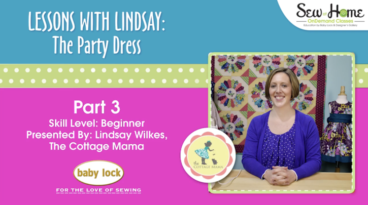 Lessons with Lindsay: The Party Dress ~ Part 3. Free Pattern and Video Sew Along Tutorial from Lindsay Wilkes from The Cottage Mama and sponsored by Baby Lock Sewing and Embroidery Machines. www.thecottagemama.com