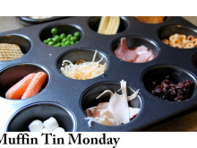 Muffin Tin Monday – Creating Non-Picky Eaters