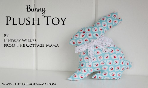 Bunny Plush Toy by Lindsay Wilkes from The Cottage Mama. www.thecottagemama.com