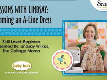 Lessons with Lindsay Sewing Video: Hemming a Lined A-Line Dress
