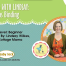 Lessons with Lindsay Sewing Video: Bias Binding