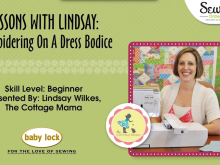 How to Embroider a Dress Bodice: Lessons with Lindsay