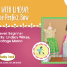 Learn to tie the perfect bow on a little girls' dress! Lessons with Lindsay by The Cottage Mama.