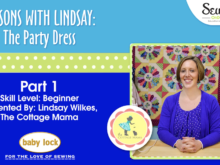 Lessons with Lindsay: The Party Dress ~ Part 1