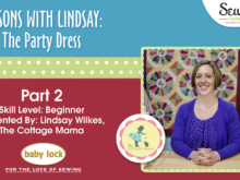 Lessons with Lindsay: The Party Dress ~ Part 2